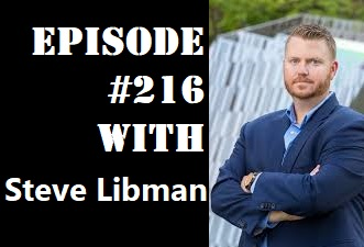 POWC #216 – Scaling a House Flipping Business with Steve Libman