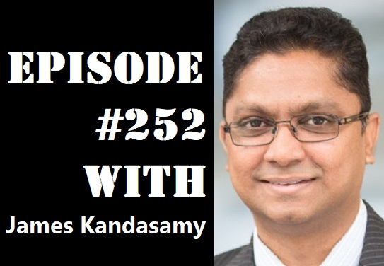 POWC #252 – Going from Single Family Homes to 1700 Units with James Kandasamy