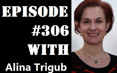 POWC #306 – Raising Money Through Relationships with Alina Trigub