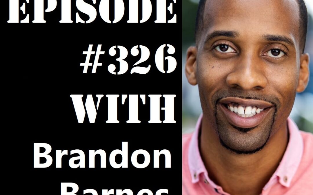 POWC #326 – Scaling to a 7-Figure Wholesaling Business with Brandon Barnes