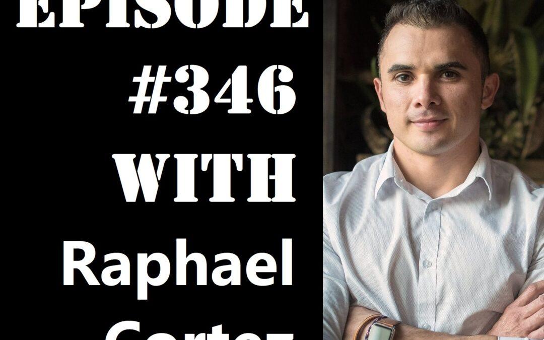 POWC #346 – Starting a Real Estate Company with Rafael Cortez