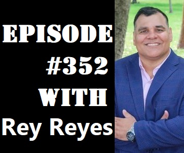 POWC #352 – The Power of Multifamily with Rey Reyes