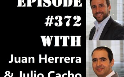 POWC #372 – How to Look at Risk with Juan Herrera and Julio Cacho