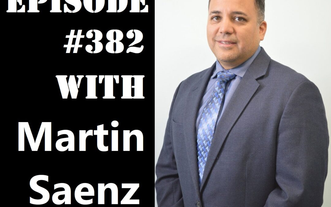 POWC #382 – Investing in Mortgage Notes with Martin Saenz