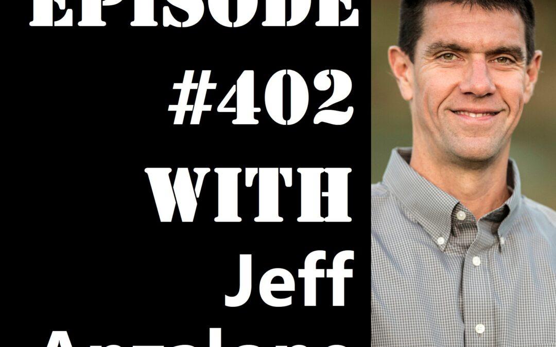 POWC #402 – Building Passive Income with Dr. Jeff Anzalone