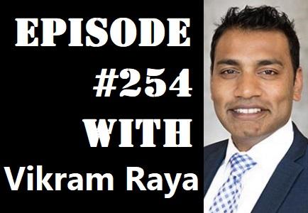 POWC #254 – Taking Real Estate to the Next Level with Vikram Raya