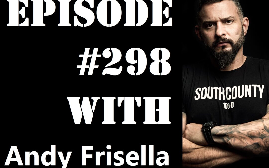POWC #298 – Growing Your Business with Andy Frisella