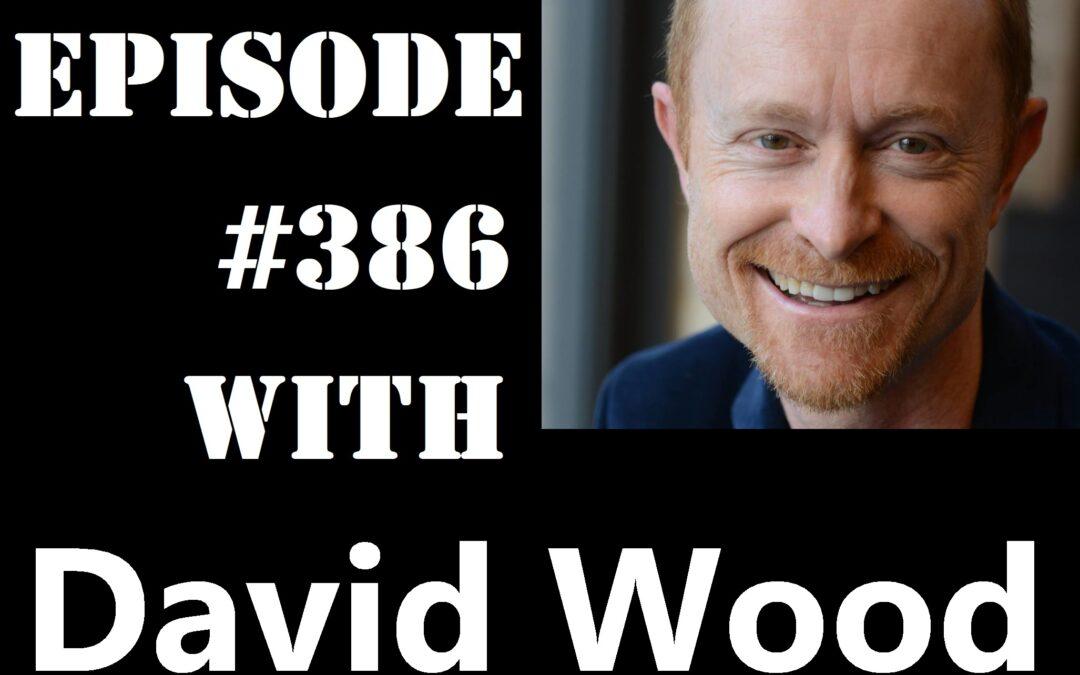 POWC #386 – Success Mindset with David Wood