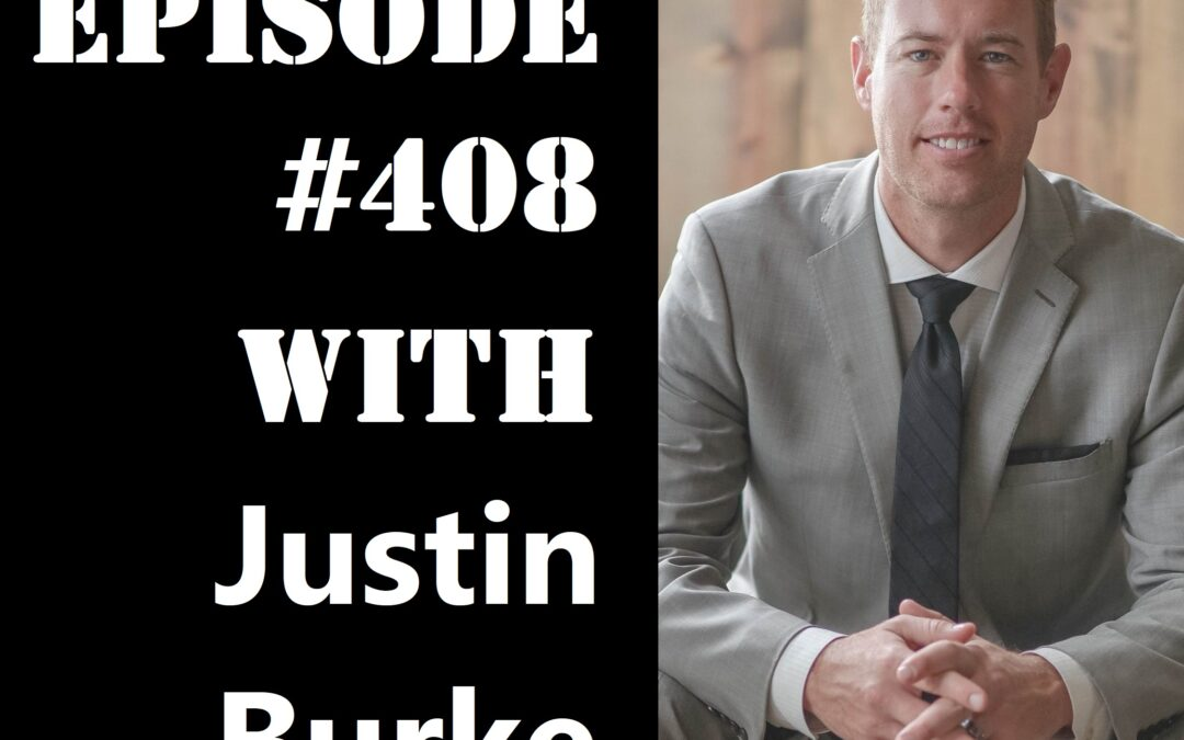 POWC #408 – Assisted Living with Justin Burke